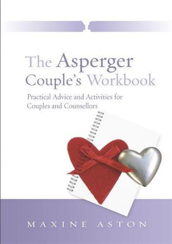 The Asperger Couple's Workbook: Practical Advice and Activities for Couples and Counsellors (Paperback)