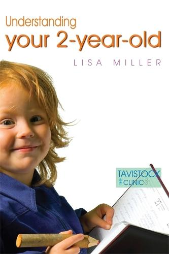Understanding Your Two-Year-Old - The Tavistock Clinic - Understanding Your Child (Paperback)