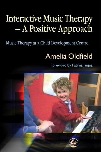 Interactive Music Therapy - A Positive Approach: Music Therapy at a Child Development Centre (Paperback)