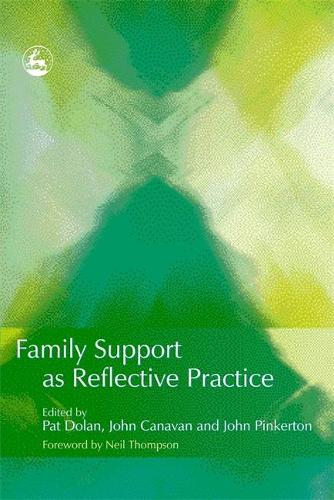 Family Support as Reflective Practice (Paperback)