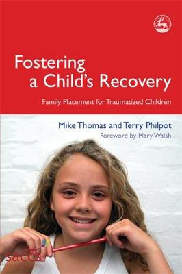 Fostering a Child's Recovery: Family Placement for Traumatized Children - Delivering Recovery (Paperback)