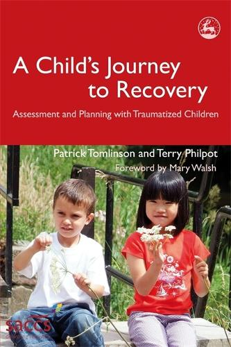 A Child's Journey to Recovery: Assessment and Planning with Traumatized Children - Delivering Recovery (Paperback)
