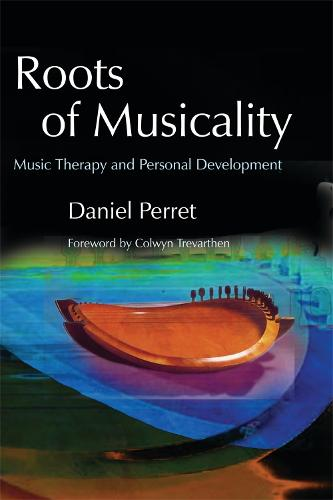 Roots of Musicality: Music Therapy and Personal Development (Paperback)