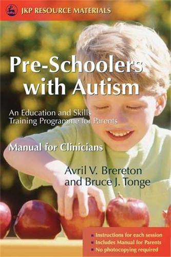 Pre-Schoolers with Autism: An Education and Skills Training Programme for Parents - Manual for Clinicians (Paperback)