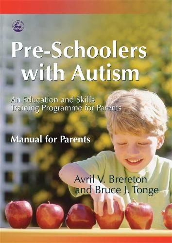 Pre-Schoolers with Autism: An Education and Skills Training Programme for Parents - Manual for Parents (Paperback)