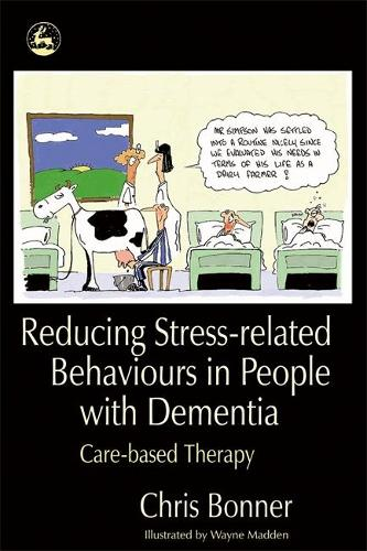 Reducing Stress-related Behaviours in People with Dementia: Care-Based Therapy (Paperback)