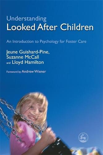 Understanding Looked After Children: An Introduction to Psychology for Foster Care (Paperback)
