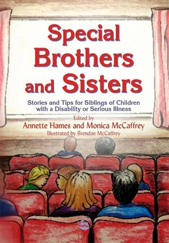 Special Brothers and Sisters: Stories and Tips for Siblings of Children with Special Needs, Disability or Serious Illness (Paperback)