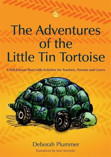 The Adventures of the Little Tin Tortoise: A Self-Esteem Story with Activities for Teachers, Parents and Carers (Paperback)