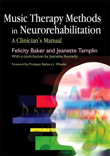 Music Therapy Methods in Neurorehabilitation: A Clinician's Manual (Paperback)