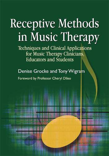 Receptive Methods in Music Therapy: Techniques and Clinical Applications for Music Therapy Clinicians, Educators and Students (Paperback)