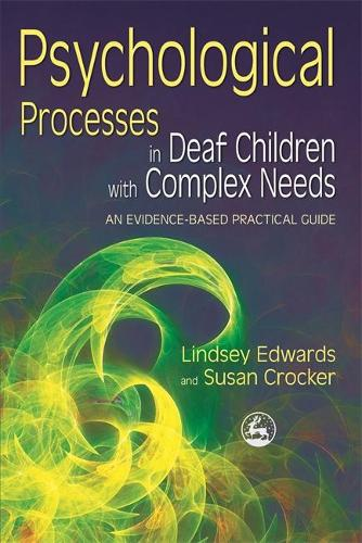 Psychological Processes in Deaf Children with Complex Needs: An Evidence-Based Practical Guide (Paperback)