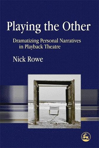 Playing the Other: Dramatizing Personal Narratives in Playback Theatre (Paperback)