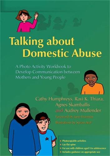 Talking about Domestic Abuse: A Photo Activity Workbook to Develop Communication between Mothers and Young People (Paperback)