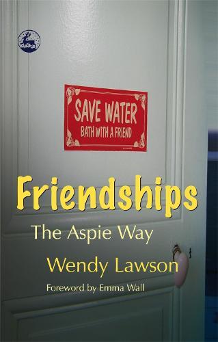 Friendships: The Aspie Way (Paperback)