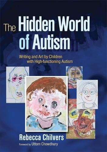 The Hidden World of Autism: Writing and Art by Children with High-functioning Autism (Paperback)