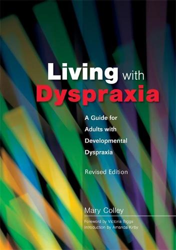 Living with Dyspraxia: A Guide for Adults with Developmental Dyspraxia - (Paperback)
