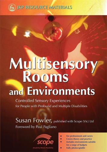 Multisensory Rooms and Environments: Controlled Sensory Experiences for People with Profound and Multiple Disabilities (Paperback)