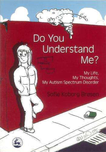 Do You Understand Me?: My Life, My Thoughts, My Autism Spectrum Disorder (Paperback)