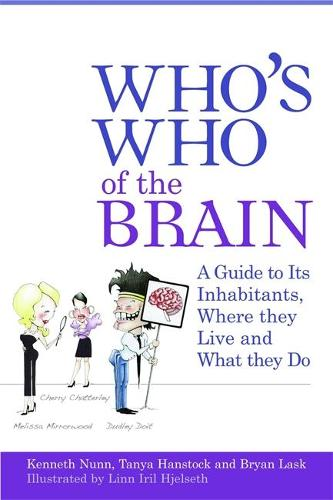 Who's Who of the Brain: A Guide to its Inhabitants, Where They Live and What They Do (Paperback)