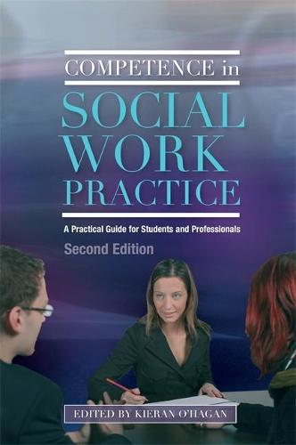 Competence in Social Work Practice: A Practical Guide for Students and Professionals Second Edition (Paperback)