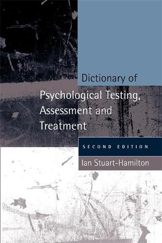 Dictionary of Psychological Testing, Assessment and Treatment: Second Edition (Paperback)