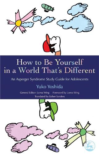How to Be Yourself in a World That's Different: An Asperger Syndrome Study Guide for Adolescents (Paperback)