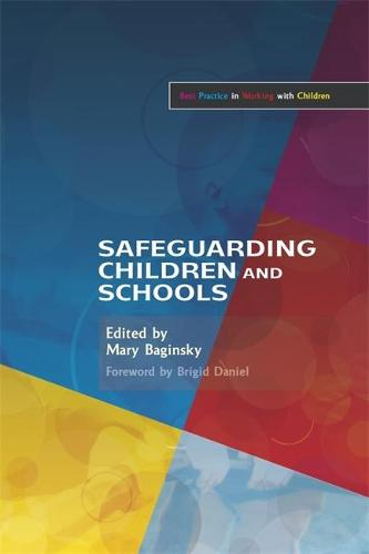 Safeguarding Children and Schools - Best Practice in Working with Children (Paperback)