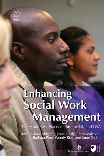 Enhancing Social Work Management: Theory and Best Practice from the Uk and USA (Paperback)