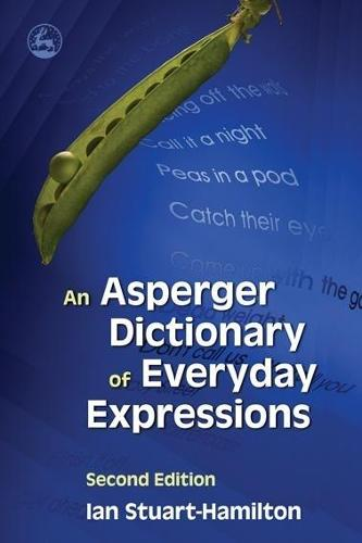 An Asperger Dictionary of Everyday Expressions (Paperback)