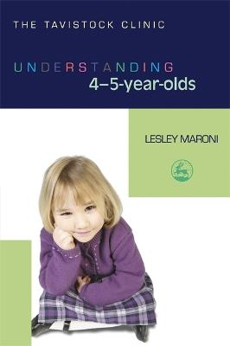 Understanding 4-5-Year-Olds - The Tavistock Clinic - Understanding Your Child (Paperback)