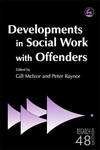 Developments in Social Work with Offenders - Research Highlights in Social Work (Paperback)