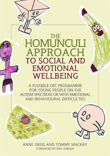 The Homunculi Approach to Social and Emotional Wellbeing: A Flexible CBT Programme for Young People on the Autism Spectrum or with Emotional and Behavioural Difficulties (Paperback)