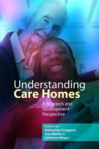 Understanding Care Homes: A Research and Development Perspective (Paperback)