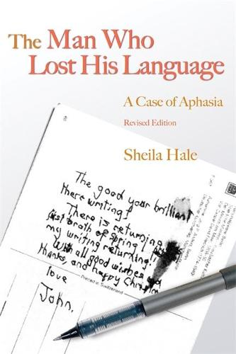 The Man Who Lost his Language: A Case of Aphasia (Paperback)