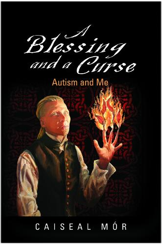 A Blessing and a Curse: Autism and Me (Paperback)