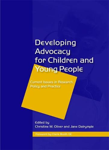 Developing Advocacy for Children and Young People: Current Issues in Research, Policy and Practice (Paperback)