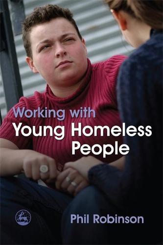 Working with Young Homeless People (Paperback)