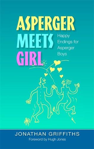 Asperger Meets Girl: Happy Endings for Asperger Boys (Paperback)