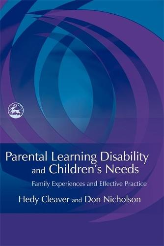 Parental Learning Disability and Children's Needs: Family Experiences and Effective Practice (Paperback)
