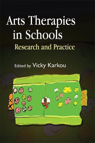 Arts Therapies in Schools: Research and Practice (Paperback)