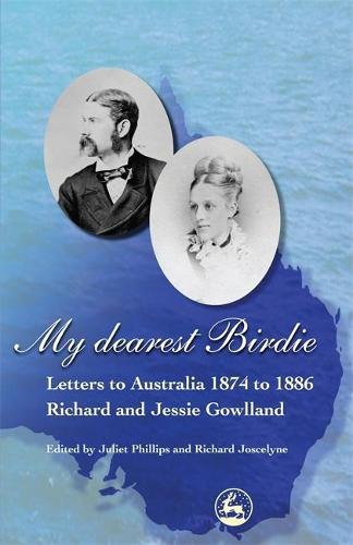 My Dearest Birdie: Letters to Australia 1874 to 1886 (Paperback)