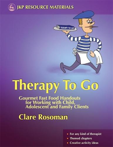 Therapy To Go: Gourmet Fast Food Handouts for Working with Child, Adolescent and Family Clients (Paperback)