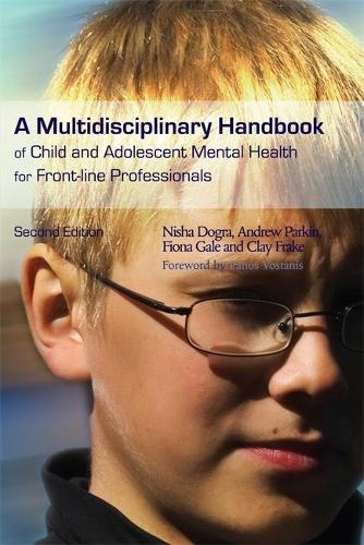 A Multidisciplinary Handbook of Child and Adolescent Mental Health for Front-line Professionals: Second Edition (Paperback)