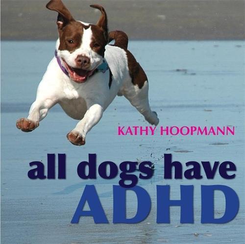 All Dogs Have ADHD (Hardback)