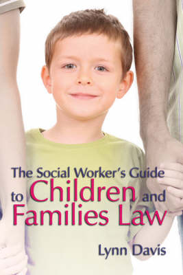 The Social Worker's Guide to Children and Families Law (Paperback)