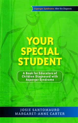 Your Special Student: A Book for Educators of Children Diagnosed with Asperger Syndrome (Paperback)