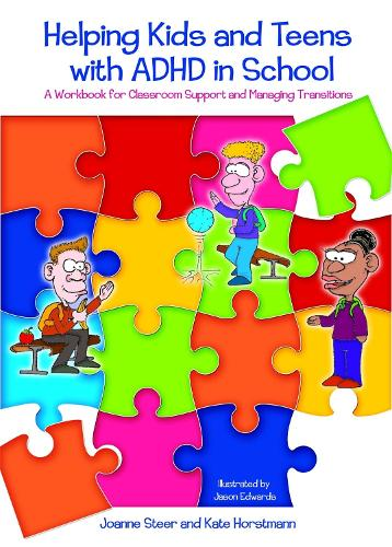 Helping Kids and Teens with ADHD in School: A Workbook for Classroom Support and Managing Transitions (Paperback)