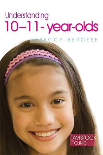 Understanding 10-11-Year-Olds - The Tavistock Clinic - Understanding Your Child (Paperback)