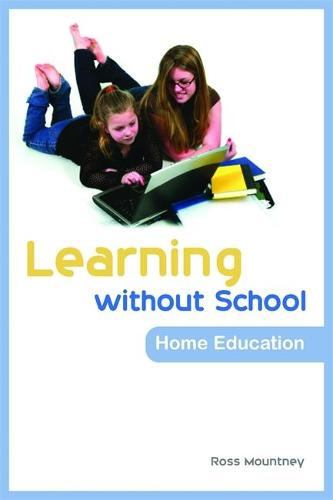 Learning without School: Home Education (Paperback)